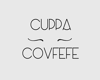 Digital Art - Cuppa Covfefe by Ericamaxine Price