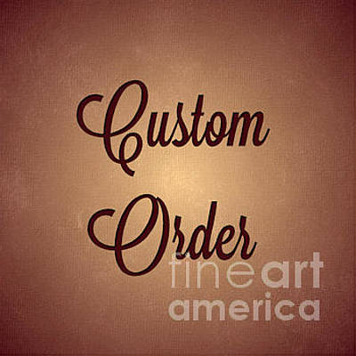 Digital Art - Custom Order by JH Designs