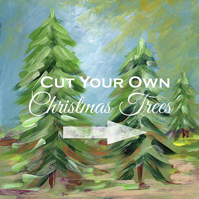 Cut Your Own Tree- Art By Linda Woods Art Print
