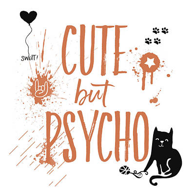 Cats Mixed Media - Cute But Psycho Cat by Melanie Viola
