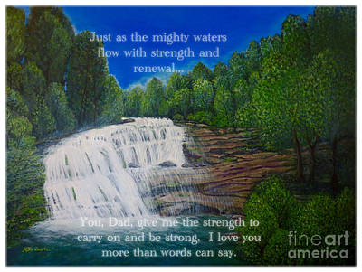 Painting - Dad You Give Me Strength As The Mighty Waters by Kimberlee Baxter
