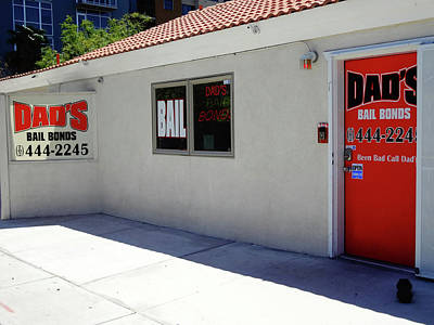 Photograph - Dads Bail Bonds by Bruce Iorio