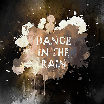 Mixed Media - Dance In The Rain Urban Grunge Typographical Art by Georgiana Romanovna