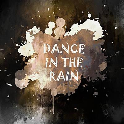 Mixed Media - Dance In The Rain Urban Grunge Typographical Art by Georgiana Romanovna