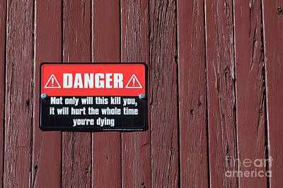 Photograph - Danger by Jim West