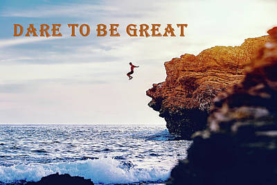 Photograph - Dare To Be Great by Allen Beilschmidt