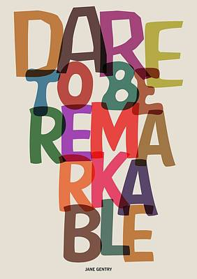 Inspirational Digital Art - Dare To Be Jane Gentry Motivating Quotes Poster by Lab No 4