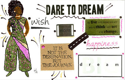 Mixed Media - Dare To Dream by Angela L Walker