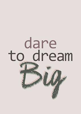 Photograph - Dare To Dream Big by Andrea Anderegg
