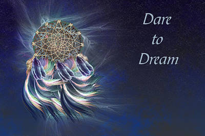 Digital Art - Dare To Dream by Carol and Mike Werner