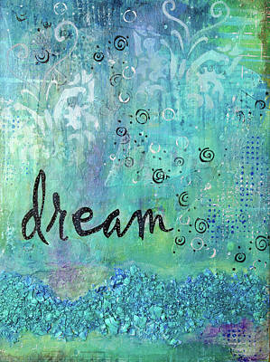 Inspirational Mixed Media - Dare To Dream by Margaret Goodwin