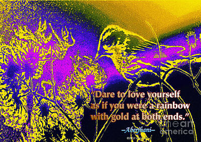 Digital Art - Dare To Love Yourself by Aberjhani
