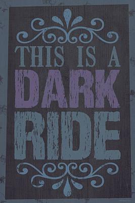 Digital Art - Dark Ride Sign 2 by WB Johnston