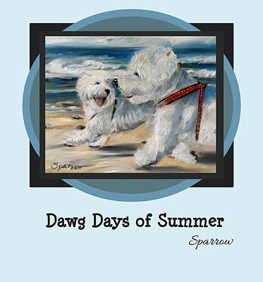 Love My Dog Painting - Dawg Days Of Summer by Mary Sparrow