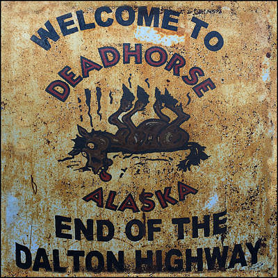 Dalton Highway Photograph - Deadhorse Sign by Ron Brown Photography