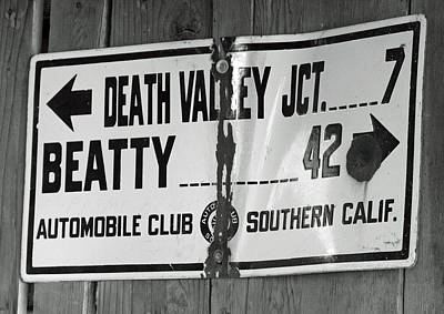 Black And White Photograph - Death Valley Directions by Troy Montemayor