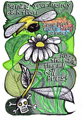 Demand Your Money Back From Lowes Walmart Kmart All The Plants They Sell Kill Bees Art Print by Joanna Whitney