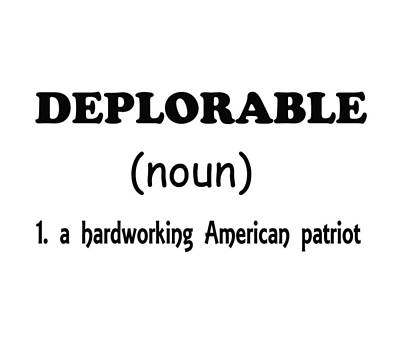 Digital Art - Deplorable - Black Lettering by Ericamaxine Price