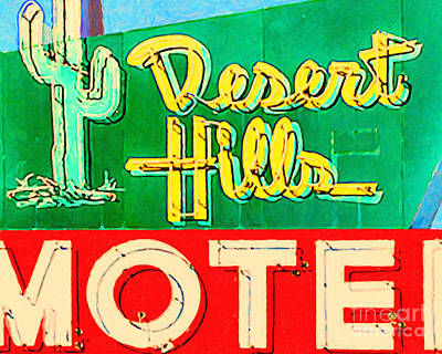 Photograph - Desert Hills Motel by Wingsdomain Art and Photography