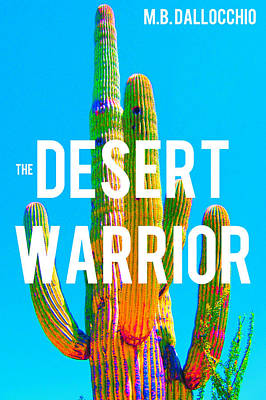Mixed Media - Desert Warrior Poster II by Michelle Dallocchio