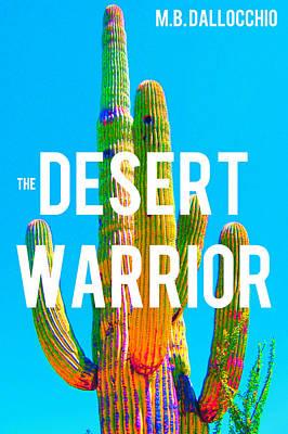 Mixed Media - Desert Warrior Poster II by Michelle Dallocchio