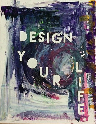 Painting - Design Your Life by Kv