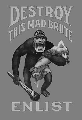 Destroy This Mad Brute - Enlist - Wwi Art Print by War Is Hell Store