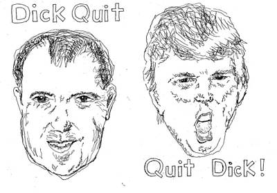 Drawing - Dick Quit Quit Dick by William Tilton