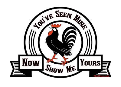 Digital Art - Did You See My Cock by Firsttees Motivational Artwork