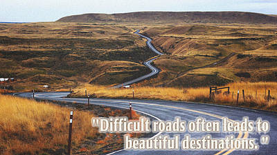 Heroism Painting - Difficult Roads Often Leads To Beautiful Destinations by Celestial Images