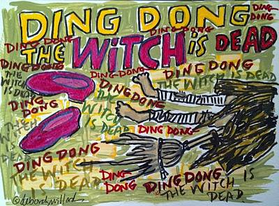 Drawing - Ding Dong The Witch Is Dead by Deborah Willard