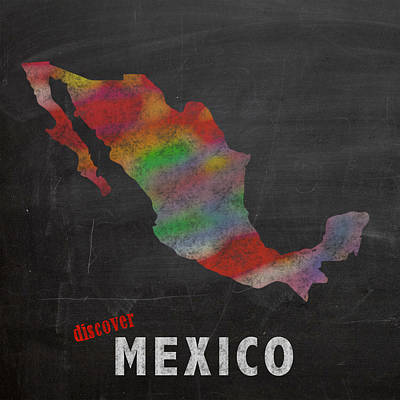 Chalk Mixed Media - Discover Mexico Map Hand Drawn Country Illustration On Chalkboard Vintage Travel Promotional Poster by Design Turnpike