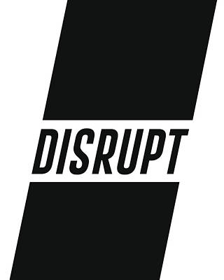Mixed Media - Disrupt - Minimalist Print - Typography - Quote Poster by Studio Grafiikka