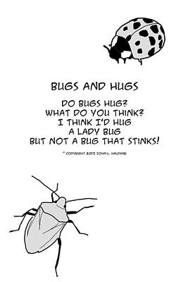 Drawing - Do Bugs Hug by John Haldane