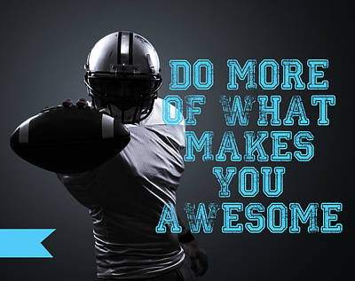 Tebow Digital Art - Do More Of What Makes You Awesome by Crista Dearinger