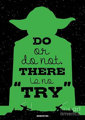 Inspirational Digital Art - Do Or Do Not There Is No Try. - Yoda Movie Minimalist Quotes Poster by Lab No 4 The Quotography Department