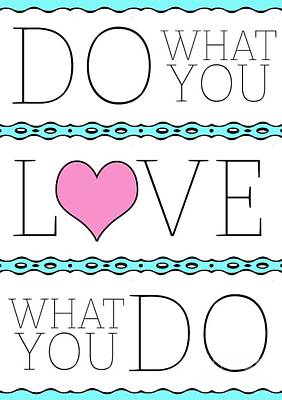 Inspired By Love Digital Art - Do What You Love What You Do by Liesl Marelli