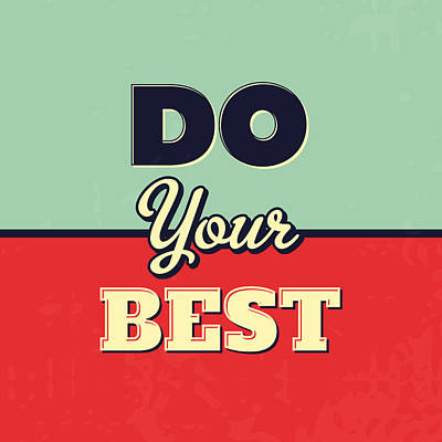 Inspirational Wall Art - Digital Art - Do Your Best by Naxart Studio
