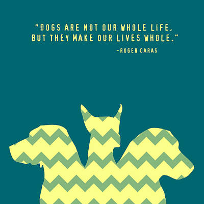 Dogs Make Our Lives Whole V4 Art Print