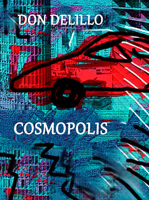Famous Book Mixed Media - Don Delillo Poster Cosmopolis  by Paul Sutcliffe