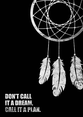 Business Digital Art - Dont Call It A Dream, Call It A Plan Business Quotes Poster by Lab No 4