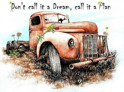 Painting - Don't Call It A Dream. Call It A Plan. by Heidi Kriel