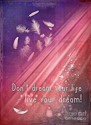 Digital Art - Don't Dream Your Life by Jutta Maria Pusl