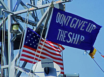 Photograph - Don't Give Up The Ship by Michiale Schneider