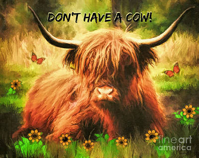 Digital Art - Don't Have A Cow by Tina LeCour