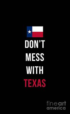 Texas Drawing - Don't Mess With Texas Tee Black by Edward Fielding