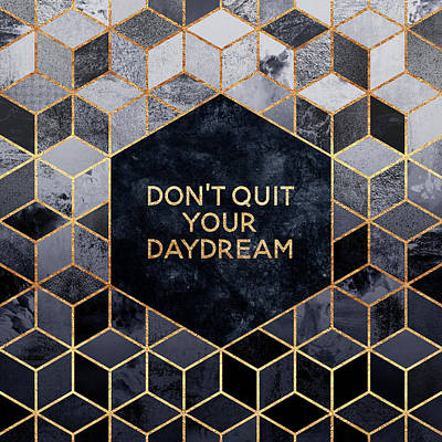 Typography Digital Art - Don't Quit Your Daydream by Elisabeth Fredriksson