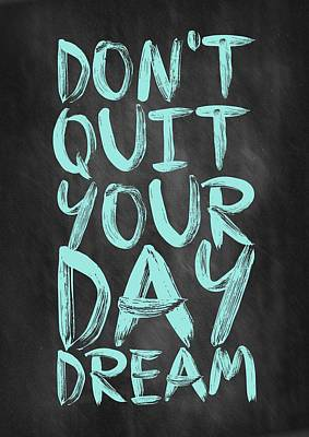 Inspirational Wall Art - Digital Art - Don't Quite Your Day Dream Inspirational Quotes Poster by Lab No 4