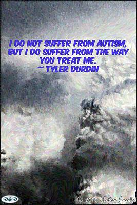 Photograph - Don't Suffer From Autism by Holley Jacobs