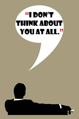 Painting - Don't Think About - Mad Men Poster Don Draper Quote by Beautify My Walls